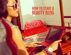 How to start a beauty blog - Beauty Blog School