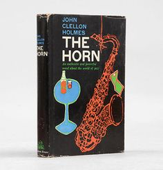 The Horn. by HOLMES, John Clellon  New York: Random House,, 1958.   Octavo. original black cloth-backed green paper boards, titles to spine in white, blue and grey, top edge black. With the dust jacket.  Top edge of text block a little dusty, contents faintly toned. An excellent copy in a ...  more   Offered By  Peter Harrington