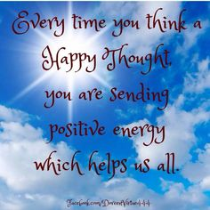 Happy thoughts = Positive Energy