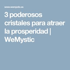 3 poderosos cristales para atraer la prosperidad | WeMystic