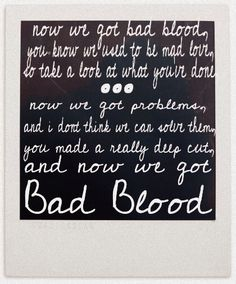 Taylor Swift - Bad Blood. Another one I'm completely obsessed with!! *.*