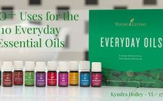 100+ Uses for the 10 Everyday Essential Oils - Young Living