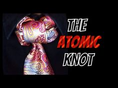 The Atomic Knot / How to tie a tie - YouTube