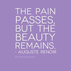 """The Pain Passes but the Remains"" - Auguste Renoir Middle School Art, Art School, House Of Beauty, Pierre Auguste Renoir, Quote Of The Day, Beautiful Things, Me Quotes, Appreciation, Wisdom"