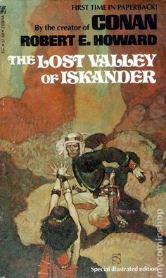 The Lost Valley of Iskander by Robert E. Cover Art by Jeff Jones. Fantasy Book Covers, Book Cover Art, Fantasy Books, Fantasy Art, Book Art, Science Fiction, Pulp Fiction, Fiction Novels, Romance Novels