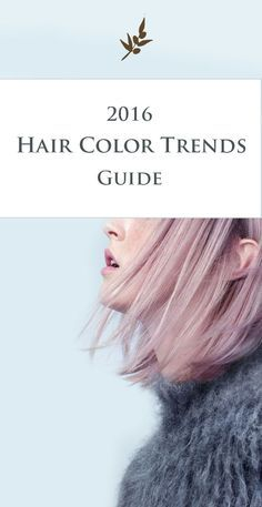 The Ultimate Guide to 2016 Hair Color Trends for blonde, brown and red hair.