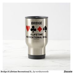 "Bridge A Lifetime Recreational Skill (Card Suits) Travel Mug #bridge #duplicatebridge #lifetime #recreationalskill #ACBL #humor #bridgeteacher #bridgesaying #bridgeplayer #bridgepartner #fourcardsuits #wordsandunwords Here's a mug featuring the four card suits along with the saying ""Bridge A Lifetime Recreational Skill"".  Memorable mug gift for any avid bridge player!"