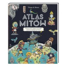 Myth Atlas: Maps and Monsters, Heroes and Gods from Twelve Mythological Worlds Atlas Book, Good Books, My Books, Mythological Characters, Literacy Skills, Son Love, Norse Mythology, Fantasy Illustration, Kids Boxing