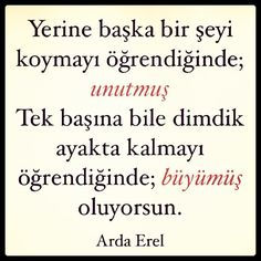 ".@Arda Erel | ""Artik kendi ayaklarinin ustunde durmalisin, buyudun."" demisti anne... 