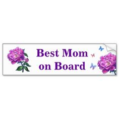 Pink Peony Art, Best Mom on Board Bumper Stickers created by Imagine That! Design; Art by Traci Van Wagoner