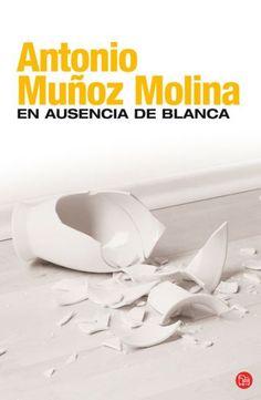 En Ausencia de Blanca. A. Muñoz Molina