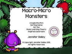 Macro-Micro Monsters is a rhythm sorting game for the Music Learning Theory Inspired classroom.  It's a game to help reinforce active listening, audition, labeling of function and music vocabulary.  Students hear a rhythm pattern chanted and must sort the pattern based on what they hear.