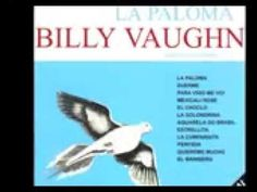 LA PALOMA - BILLY VAUGHN AND HIS ORCHESTRA - FULL ALBUM - YouTube