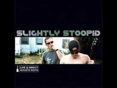 Slightly Stoopid - Fire Shot