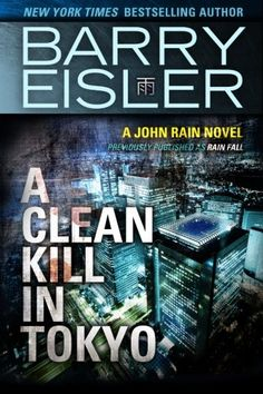 A Clean Kill in Tokyo Previously Published as Rain Fall A John Rain Novel * Read more reviews of the product by visiting the link on the image.