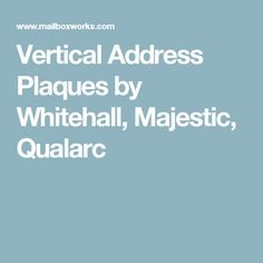 Vertical Address Plaques by Whitehall, Majestic, Qualarc