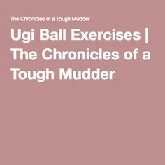 Ugi Ball Exercises |