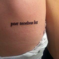 My tattoo: post tenebras lux