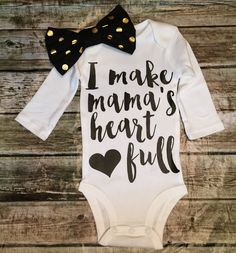 A personal favorite from my Etsy shop https://www.etsy.com/listing/253253863/baby-girl-onesie-i-make-mamas-heart-full