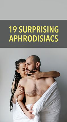 19 surprising aphrodisiacs
