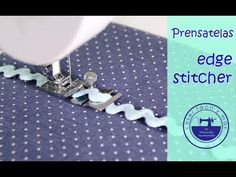 Prensatelas edge stitcher, une telas, cose elásticos, piculinas, dobladillos, alforzas... - YouTube
