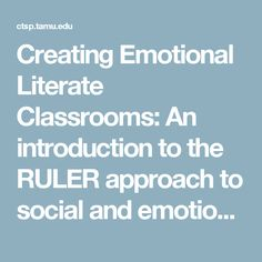 Creating Emotional Literate Classrooms: An introduction to the RULER approach to social and emotional learning