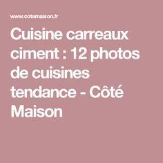 Cuisine carreaux ciment : 12 photos de cuisines tendance - Côté Maison