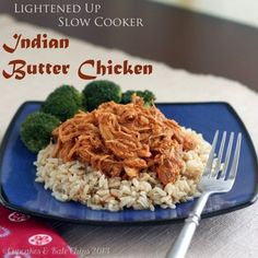 Lightened Up Slow Cooker Indian Butter Chicken - Cupcakes & Kale Chips