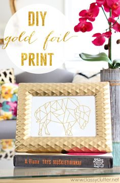 DIY Gold Foil Print made with my Silhouette CAMEO (so cute and you can do any shape or design you want - a fun gift idea!) | on the Classy Clutter blog