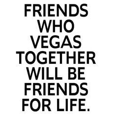 Friends who Vegas together Vegas Fun, Las Vegas Trip, Vegas Vacation, Friend Birthday Quotes, Best Friend Quotes, Las Vegas Quotes, Baby Quotes, Funny Quotes, Las Vegas Living