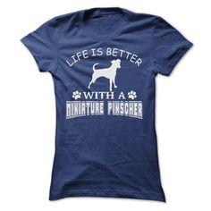 LIFE IS BETTER WITH A MINIATURE PINSCHER SHIRT T Shirt, Hoodie, Sweatshirt