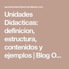 Unidades Didacticas: definicion, estructura, contenidos y ejemplos   Blog Oposiciones a profesor secundaria y fp