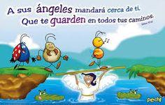 Salmos 91:11 Pues a sus ángeles mandará acerca de ti, Que te guarden en todos…
