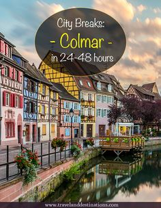 City Breaks - Colmar in 24-48 hours