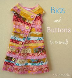Bias and Buttons Dress Tutorial - I'm imagining cutting up old (too small) dresses to create all the fabric strips.