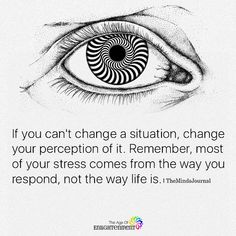 If You Can't Change A Situation, Change Your Perception Of It - https://themindsjournal.com/cant-change-situation-change-perception/