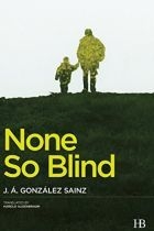 None So Blind by JA González Sainz review: man on the margins