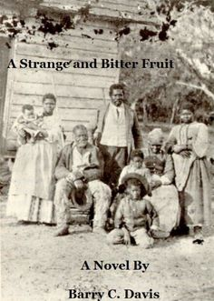 A Strange and Bitter Fruit by Barry C. Davis, http://www.amazon.com/dp/B003A846YK/ref=cm_sw_r_pi_dp_H2y8qb0F2KZVZ