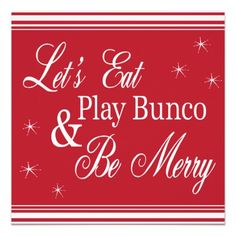 Let's Eat, Play Bunco & Be Merry