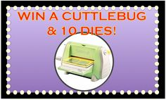 Oh My Crafts Blog: Enter to Win a Cuttlebug V2 & 10 Dies - http://pinterest.com/pin/251357222924550524/