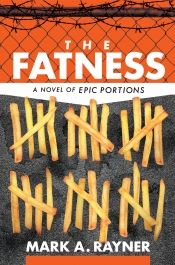 The Fatness by Mark A. Rayner - OnlineBookClub.org Book of the Day! @OnlineBookClub