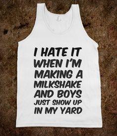 I hate it when I'm making a milkshake-Unisex White Tank from Skreened. Saved to Fashion Addict  #boy #yard #cute #milkshake #funny #hate #trendy #fashion