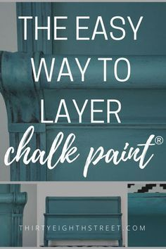 Layering Chalk Paint®️️️️ has never been easier! How To Layer Chalk Paint®️️️️ on Furniture. BEST Painting Furniture Tutorial! | Thirty Eighth Street