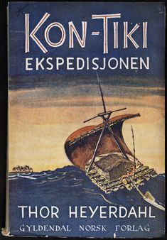 Original 1949 Norwegian edition of the book The Kon Tiki expedition by Thor Heyerdahl. We have read it all of us, is'nt? It has been translated into 70 languages. Best Adventure Books, Conquistador, His Travel, South Seas, Pacific Ocean, Rafting, Thor, The Book, Books To Read