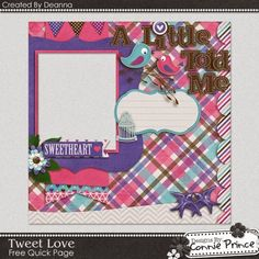 01-29-2015 Today's Freebie is a Quick Page by CT Deanna using Tweet Love.   Designs by Connie Prince Available at: scrapinfusions.blogpost.com