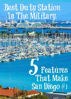 Best Duty Station In The Military-- 5 Features that make San Diego #1-   can't wait to PCS there next year hopefully!