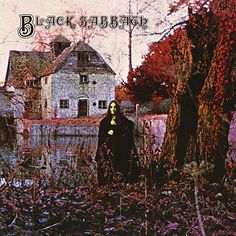 Black Sabbath by Black Sabbath. And heavy metal is born.