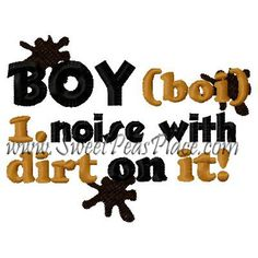 Boys Noise with Dirt on it Embroidery Design