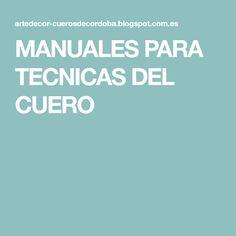 MANUALES PARA TECNICAS DEL CUERO