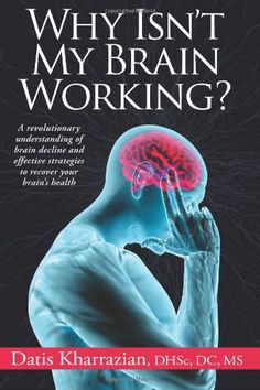 Why Isn't My Brain Working?: A Revolutionary Understanding of Brain Decline and Effective Strategies to Recover Your Brain's Health by Dr. Datis Kharrazian http://smile.amazon.com/dp/0985690437/ref=cm_sw_r_pi_dp_R4k5ub1BFAP03